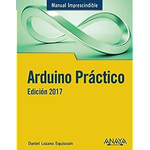 41PNsA%2BPl L. SS300  - Arduino Práctico. Edición 2017 (Manuales Imprescindibles)