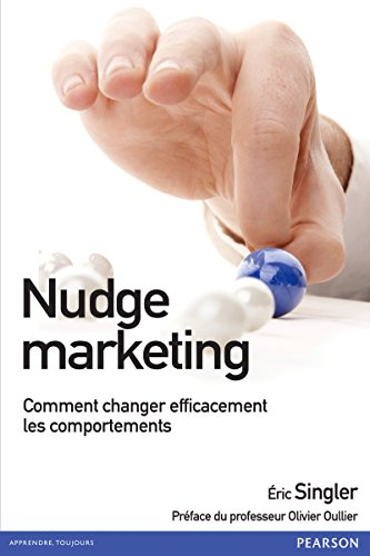 Nudge marketing: Comment changer efficacement les comportements