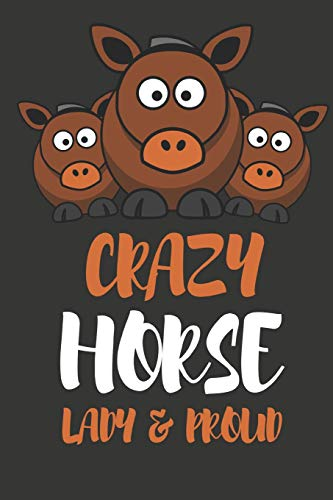 Crazy Horse Lady & Proud: Novelty Horse Gifts For Girls, Women, Mom, Sister  ~  Small Lined Notebook / Diary (6