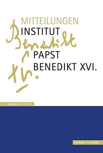 Mitteilungen des Institut-Papst-Benedikt XVI. (Mitteilungen Institut Papst Benedikt XVI.)