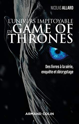 Lunivers impitoyable de Game of Thrones : Des livres à la série ...