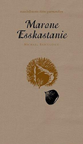 Marone/Esskastanie: mandelbaums kleine gourmandisen