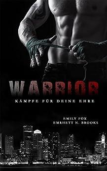 Warrior: Kämpfe für deine Ehre von [Fox, Emily, Brooks, Emrhett N.]