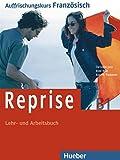 Reprise: Auffrischungskurs Französisch/Lehr- und Arbeitsbuch mit Audio-CD