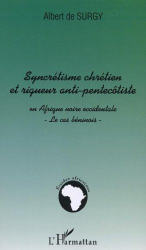 syncretisme-chretien-et-rigueur-anti-pentecotiste-en-a