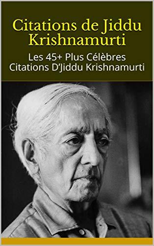 Citations De Jiddu Krishnamurti Les 45 Plus Celebres Citations D