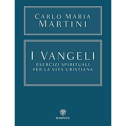 I Vangeli. Esercizi Spirituali Per La Vita Cristiana (Opere Carlo Maria Martini Vol. 2)