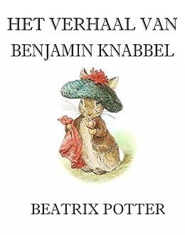 Het Verhaal Van Benjamin Knabbel (Geïllustreerd) van [Potter, Beatrix]
