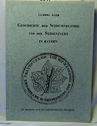 Geschichte der Seidenindustrie und der Seidenzucht in Bayern