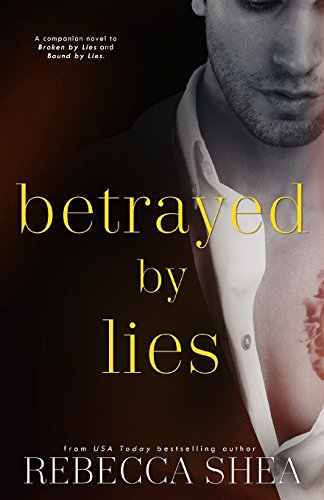 Betrayed by Lies: Volume 3 (Bound and Broken series)