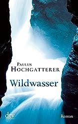 Wildwasser: Roman