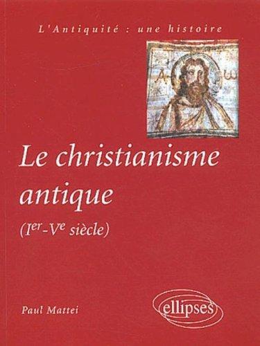 Le christianisme antique (Ier-Vème siècle)