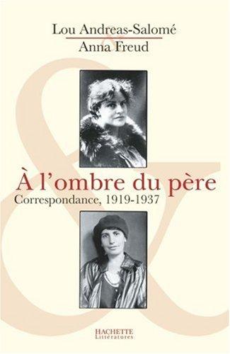 A l'ombre du père : Correspondance 1919-1937