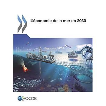 L'économie de la mer en 2030: Edition 2016
