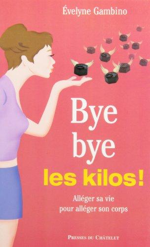 Bye bye les kilos !