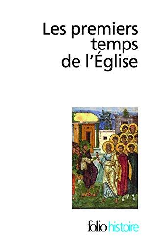 Les Premiers temps de l'Église: De saint Paul à saint Augustin