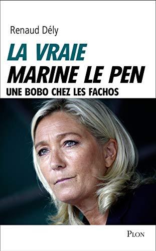 La vraie Marine Le Pen