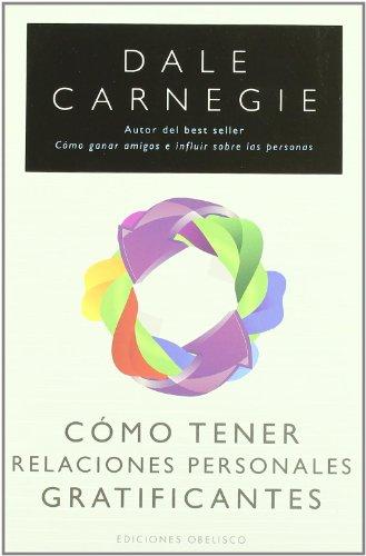Cómo tener relaciones personales gratificantes (EXITO) por DALE CARNEGIE