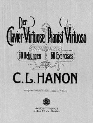 Der Clavier-Virtuose / Pianist Virtuoso: 60 Übungen - Einzig autorisierte und revidierte Ausgabe von A. Schotte (Virtuose Klavier)