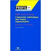 Approche méthodique des textes argumentatifs. 100 exemples et leurs corrigés de Aude Lemeunier ( 13 juin 2001 )