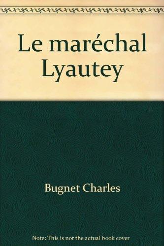Le maréchal lyautey.