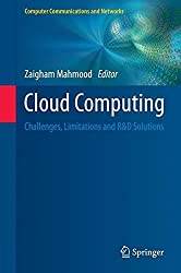 Cloud Computing: Challenges, Limitations and R&D Solutions (Computer Communications and Networks) (2014-10-21)