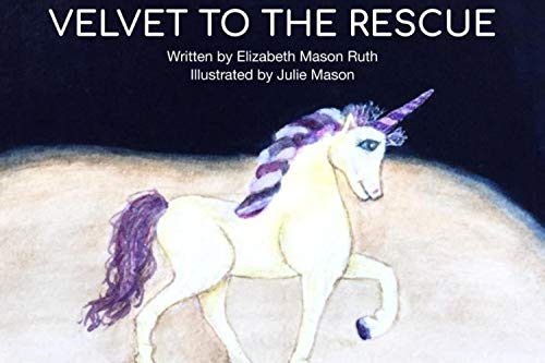 Velvet to the Rescue (Always Be A Unicorn Book 1) (English Edition)