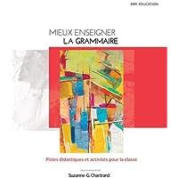 Mieux enseigner la grammaire : Pistes didactiques et activités pour la classe - Livre + MonLab (12 mois)