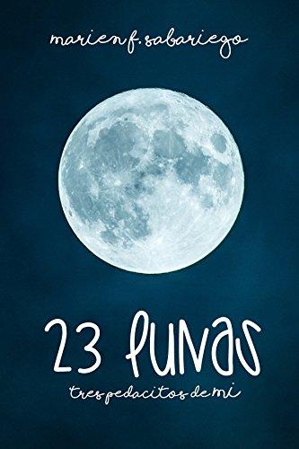 23 lunas: Tres pedacitos de mí de [F. Sabariego, Marien ]