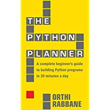 The Python Planner: A complete beginner's guide to building Python programs in 30 minutes a day (English Edition)