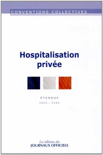 Hospitalisation privée - Convention collective 3ème édition - Brochure n°3307 - IDCC 2264