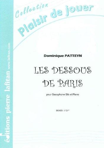 LAFITAN PATTEYN DOMINIQUE - LES DESSOUS DE PARIS - SAXOPHONE SIB ET PIANO Klassische Noten Saxophon -