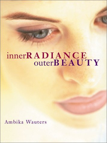 Portada del libro Inner Radiance, Outer Beauty by Ambika Wauters (2000-12-30)