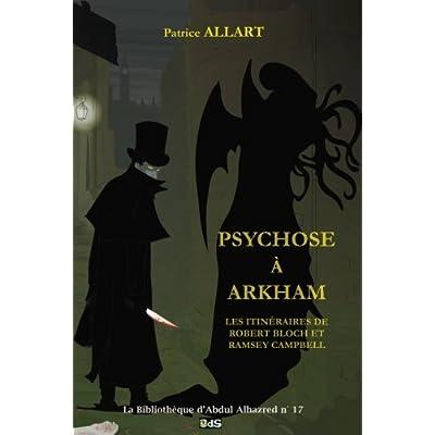 Psychose a Arkham: Les itinéraires de Robert Bloch et Ramsey Campbell