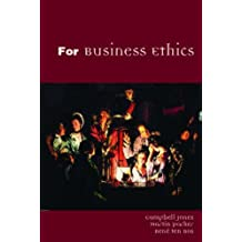 For Business Ethics: A Critical Text: A Critical Approach