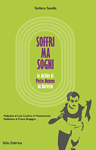 Soffri ma sogni. Le disfide di Pietro Mennea da Barletta (Bussole) por Stefano Savella