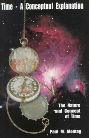 Time - A Conceptual Explanation: The Nature and Concept of Time - Ca Montage