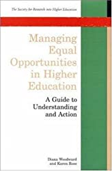 Managing Equal Opportunities in Higher Education: A Guide to Understanding and Action (Society for Research into Higher Education) by Diana Woodward (2000-04-01)