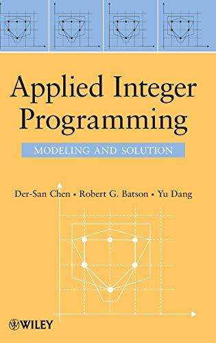 Applied Integer Programming: Modeling and Solution (Integer Programming)