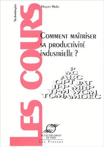 Comment maîtriser sa productivité industrielle ?