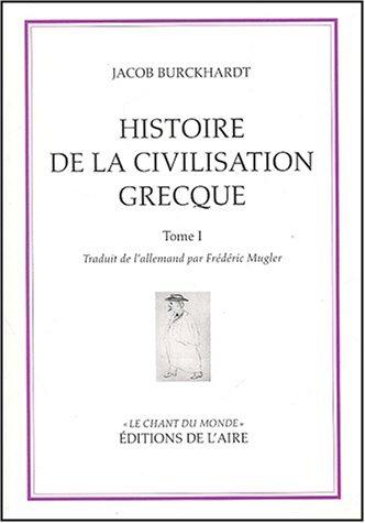 Histoire de la civilisation grecque : Tome 1