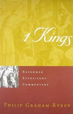 [(1 Kings)] [By (author) Philip Graham Ryken] published on (July, 2011)