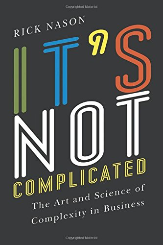 It's Not Complicated (Rotman-Utp Publishing) por Richard Ronald Nason