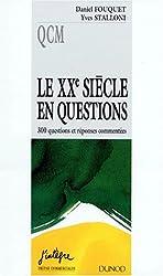 LE 20EME SIECLE EN QUESTIONS. 300 questions et réponses commentées