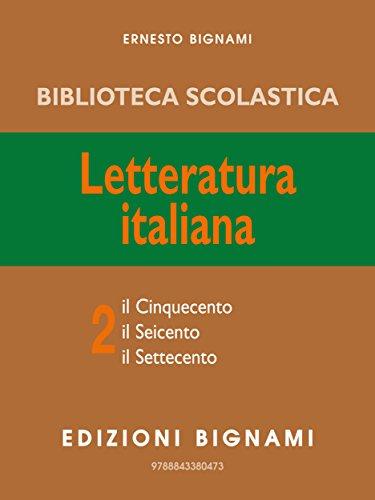 Letteratura Italiana 2 (Biblioteca scolastica Bignami)
