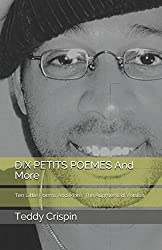 DIX PETITS POEMES And More: Ten Little Poems And More: The Augmented Version