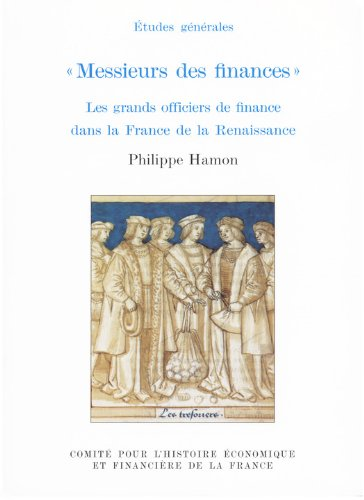 « Messieurs des finances »: Les grands officiers de finance dans la France de la Renaissance