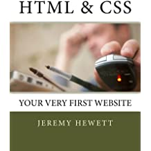 HTML and CSS: Your Very First Website by Jeremy C. Hewett (2016-04-28)