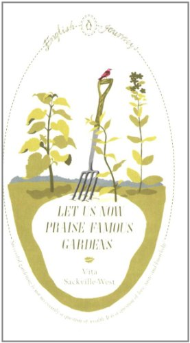 Let Us Now Praise Famous Gardens (English Journeys)