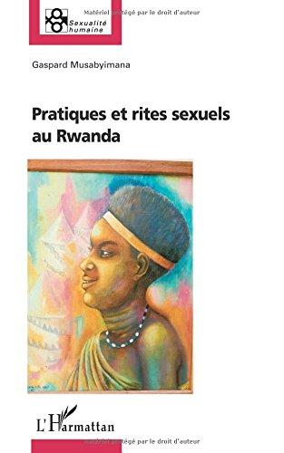 Pratiques et rites sexuels au Rwanda par Gaspard Musabyimana
